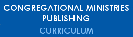 Congregational Ministries Publishing - Curriculum
