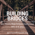 Building Bridges, Pyoca HS Conference